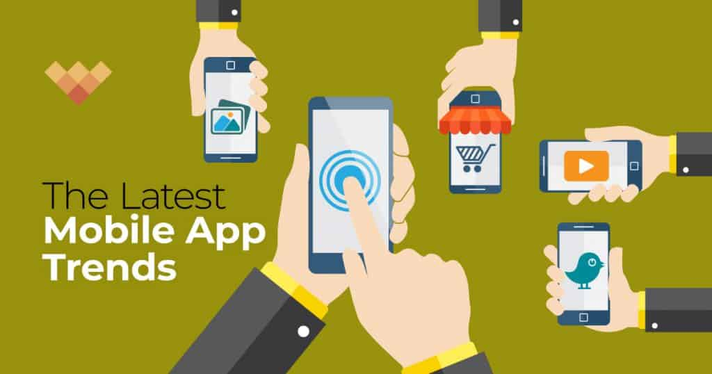 Mobile App Trends to Watch