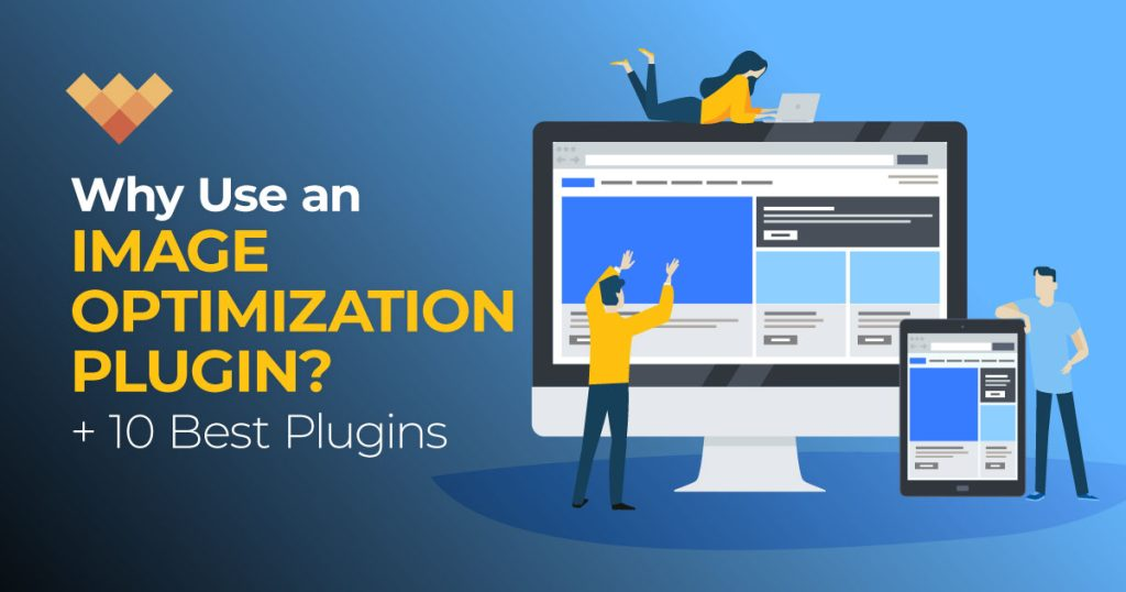 Image Optimization Plugins: 10 of the Best and Why to Use One